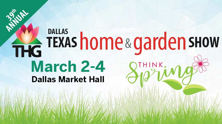 39th Annual Dallas Texas Home And Garden Show